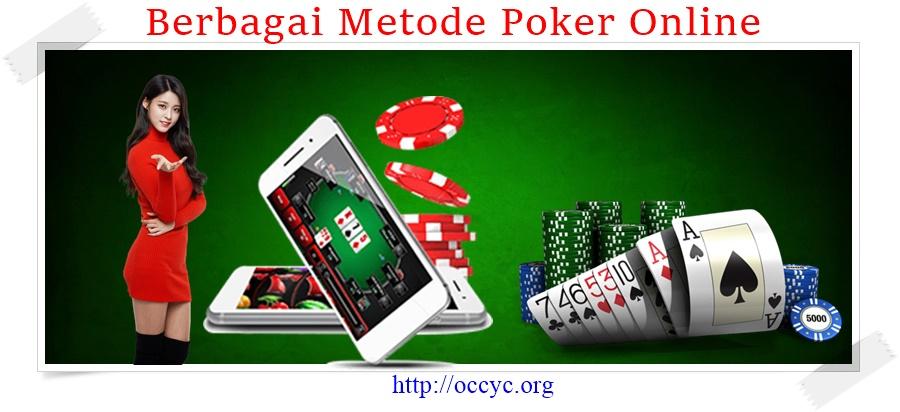 Berbagai Metode Poker Online