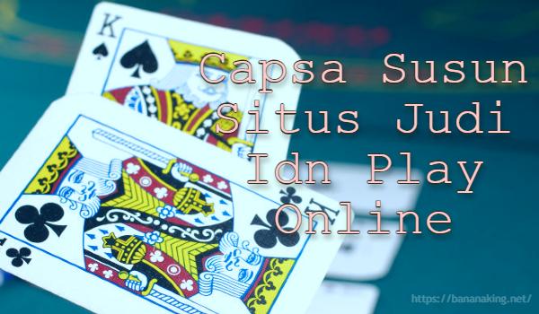 Capsa Susun Situs Judi Idn Play Online